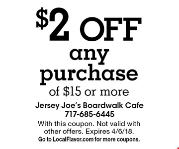 $2 OFF any purchase of $15 or more. With this coupon. Not valid with other offers. Expires 4/6/18. Go to LocalFlavor.com for more coupons.