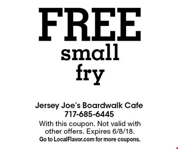 Free small fry. With this coupon. Not valid with other offers. Expires 6/8/18. Go to LocalFlavor.com for more coupons.