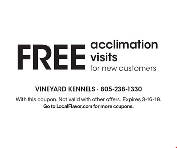 FREE acclimation visits for new customers. With this coupon. Not valid with other offers. Expires 3-16-18.Go to LocalFlavor.com for more coupons.