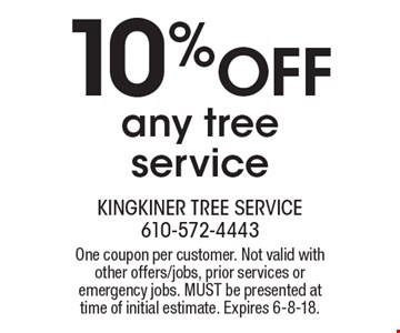 10% off any tree service. One coupon per customer. Not valid with other offers/jobs, prior services or emergency jobs. Must be presented at time of initial estimate. Expires 6-8-18.