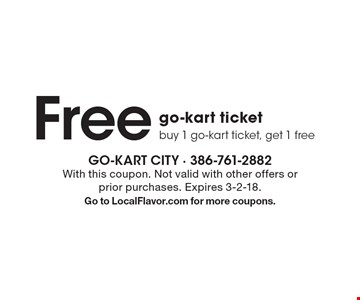 Free go-kart ticket. Buy 1 go-kart ticket, get 1 free. With this coupon. Not valid with other offers or prior purchases. Expires 3-2-18. Go to LocalFlavor.com for more coupons.