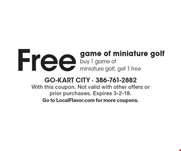 Free game of miniature golf. Buy 1 game of miniature golf, get 1 free. With this coupon. Not valid with other offers or prior purchases. Expires 3-2-18. Go to LocalFlavor.com for more coupons.