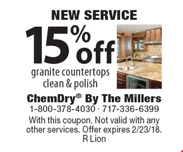 NEW SERVICE 15% off granite countertops clean & polish. With this coupon. Not valid with anyother services. Offer expires 2/23/18. R Lion