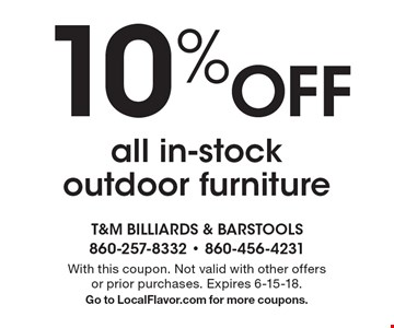 10% Off all in-stock outdoor furniture. With this coupon. Not valid with other offers or prior purchases. Expires 6-15-18. Go to LocalFlavor.com for more coupons.