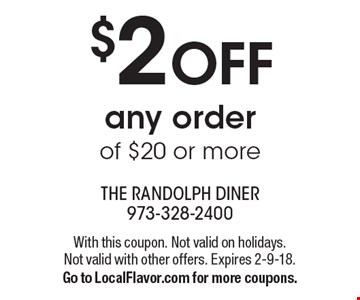 $2 OFF any order of $20 or more. With this coupon. Not valid on holidays. Not valid with other offers. Expires 2-9-18. Go to LocalFlavor.com for more coupons.