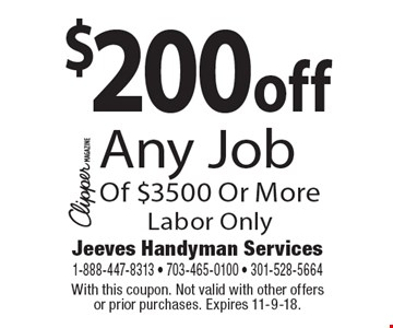 $200 off Any Job Of $3500 Or More. Labor Only. With this coupon. Not valid with other offers or prior purchases. Expires 11-9-18.