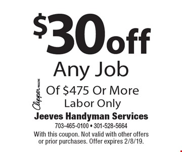 $30off Any Job Of $475 Or MoreLabor Only. With this coupon. Not valid with other offers or prior purchases. Offer expires 2/8/19.