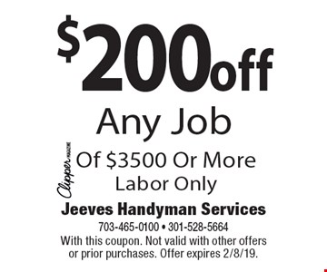 $200off Any Job Of $3500 Or MoreLabor Only. With this coupon. Not valid with other offers or prior purchases. Offer expires 2/8/19.