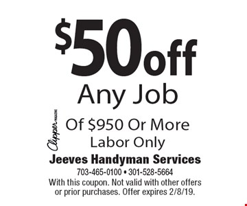 $50 off Any Job Of $950 Or MoreLabor Only. With this coupon. Not valid with other offers or prior purchases. Offer expires 2/8/19.