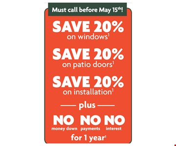 Save 20% On Windows, On Patio Doors, On installation Plus No Money Down No Payments No Interest For 1 Year