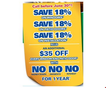 """Save 18% on Windows, Save 18% on patio doors, save 18% on installation Plus an additional $35 Off every window and patio door with No money down, No payments, No interest for 1 year. Offer not available in all areas. Discount applied by retailer representative at time of contract execution and applies to purchase of 3 or more windows and/or patio doors. Cannot be combined with other offers. To qualify for discount offer, initial contact for a free Window and Patio Door Diagnosis must be made and documented on or before 6/30/18, with the appointment then occurring no more than 10 days after the initial contact. No payments and deferred interest for 12 months available to well qualified buyers on approved credit only. Not all customers may qualify. Higher rates apply for customer with lower credit ratings. Financing not valid with other offers or prior purchases. No Finance Charges will be assessed if promo balance is paid in full in 12 months. Renewal by Andersen retailers are independently owned and operated retailers, and are neither brokers nor lenders. Any finance terms advertised are estimates only, and all financing is provided by third-party lenders unaffiliated with Renewal by Andersen retailers, under terms and conditions arranged directly between the customer and such lender, all subject to credit requirements. Renewal by Andersen retailers do not assist with, counsel or negotiate financing, other than providing customers an introduction to lenders interested in financing. Southwest Windows & Doors LLC AZ ROC lic. #311233. """"Renewal by Andersen"""" and all other marks where denoted are marks of Andersen Corporation. ©2018 Andersen Corporation. All rights reserved. ©2018 Lead Surge LLC. All rights reserved. *Additional $35 off every window and patio door discount valid during first appointment only. **See limited warranty for details."""