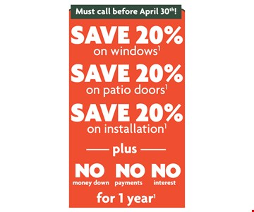 Save 20% on windows patio doors & installation  + Free upgrade to smartsun glass =No Money down interest payments  for one full year