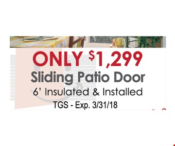 Only $1,299 Sliding patio Door 6' insulated & installed