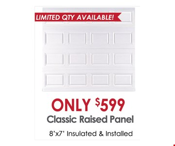Only $599 Classic Raised Panel 8' X7' installed & installed