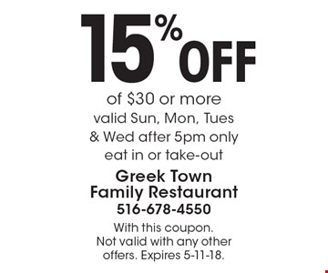 15% off of $30 or more. Valid Sun, Mon, Tues & Wed after 5pm only. Eat in or take-out. With this coupon. Not valid with any other offers. Expires 5-11-18.