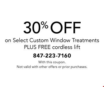 30% OFF on Select Custom Window Treatments PLUS FREE cordless lift. With this coupon. Not valid with other offers or prior purchases.