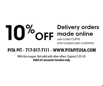 10% off Delivery orders made online use code CLIP10 one coupon per customer. With this coupon. Not valid with other offers. Expires 2-23-18. Valid at Lancaster location only.