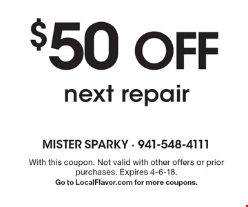 $50 OFF next repair. With this coupon. Not valid with other offers or prior purchases. Expires 4-6-18. Go to LocalFlavor.com for more coupons.
