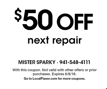 $50 off next repair. With this coupon. Not valid with other offers or prior purchases. Expires 6/8/18. Go to LocalFlavor.com for more coupons.