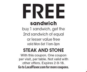 Free sandwich buy 1 sandwich, get the 2nd sandwich of equal or lesser value free valid Mon-Sat 11am-3pm. With this coupon. One coupon per visit, per table. Not valid with other offers. Expires 2-9-18.Go to LocalFlavor.com for more coupons.