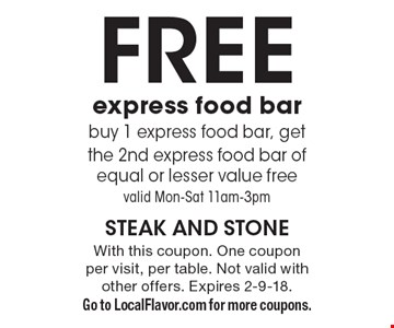 Free express food bar buy 1 express food bar, get the 2nd express food bar of equal or lesser value freevalid Mon-Sat 11am-3pm. With this coupon. One couponper visit, per table. Not valid with other offers. Expires 2-9-18.Go to LocalFlavor.com for more coupons.