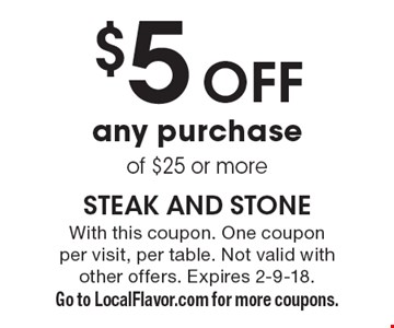 $5 Off any purchase of $25 or more. With this coupon. One couponper visit, per table. Not valid with other offers. Expires 2-9-18.Go to LocalFlavor.com for more coupons.