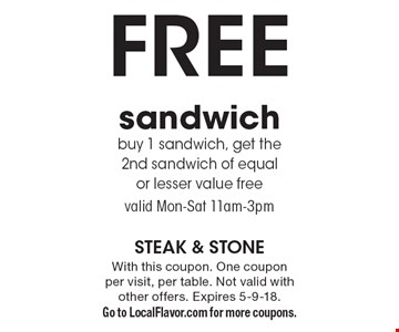 Free sandwich - buy 1 sandwich, get the 2nd sandwich of equal or lesser value free valid. Mon-Sat 11am-3pm. With this coupon. One coupon per visit, per table. Not valid with other offers. Expires 5-9-18. Go to LocalFlavor.com for more coupons.