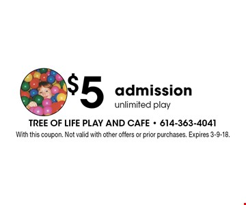 $5 admission unlimited play. With this coupon. Not valid with other offers or prior purchases. Expires 3-9-18.