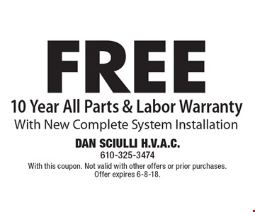 Free 10 year all parts & labor warranty. With new complete system installation. With this coupon. Not valid with other offers or prior purchases. Offer expires 6-30-18.