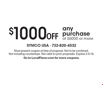 $1000 Off any purchase of $6000 or more. Must present coupon at time of proposal. Not to be combined. Not including countertops. Not valid on prior proposals. Expires 2-9-18. Go to LocalFlavor.com for more coupons.