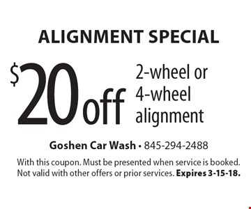 Alignment Special $20 off 2-wheel or 4-wheel alignment. With this coupon. Must be presented when service is booked. Not valid with other offers or prior services. Expires 3-15-18.
