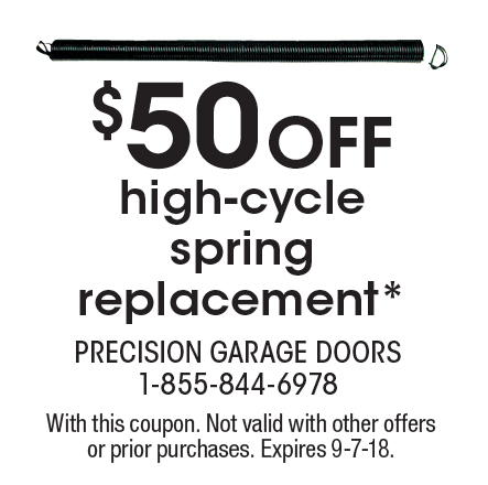 PRECISION GARAGE DOORS: $50 Off High Cycle Spring Replacement*. With This  Coupon