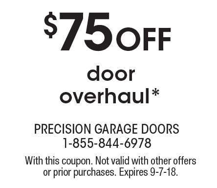 PRECISION GARAGE DOORS: $75 Off Door Overhaul*. With This Coupon. Not Valid