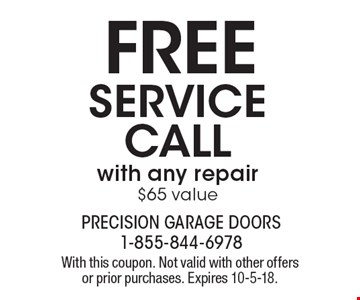 FREE SERVICE CALLwith any repair$65 value. With this coupon. Not valid with other offers or prior purchases. Expires 10-5-18.