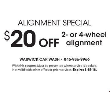 Alignment Special $20 off 2- or 4-wheel alignment. With this coupon. Must be presented when service is booked. Not valid with other offers or prior services. Expires 3-15-18.