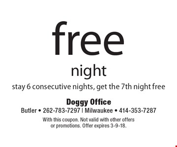 Free night. Stay 6 consecutive nights, get the 7th night free. With this coupon. Not valid with other offers or promotions. Offer expires 3-9-18.