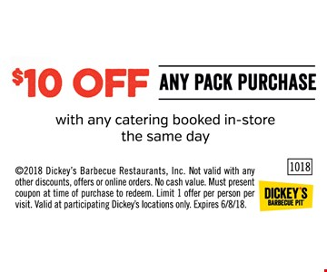 $10 off any pack purchase. With any catering booked in-store the same say.