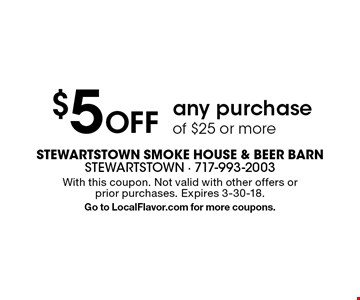 $5 Off any purchase of $25 or more. With this coupon. Not valid with other offers or prior purchases. Expires 3-30-18. Go to LocalFlavor.com for more coupons.