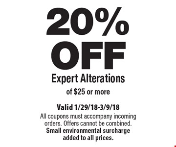 20% Off Expert Alterations of $25 or more. Valid 1/29/18-3/9/18. All coupons must accompany incoming orders. Offers cannot be combined. Small environmental surcharge added to all prices.