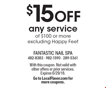 $15 OFF any service of $100 or more, excluding Happy Feet. With this coupon. Not valid with other offers or prior services. Expires 6/29/18. Go to LocalFlavor.com for more coupons.
