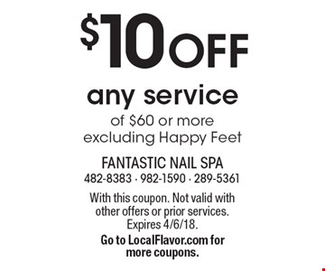 $10 OFF any service of $50 or more excluding Happy Feet. With this coupon. Not valid with other offers or prior services. Expires 4/6/18. Go to LocalFlavor.com for more coupons.