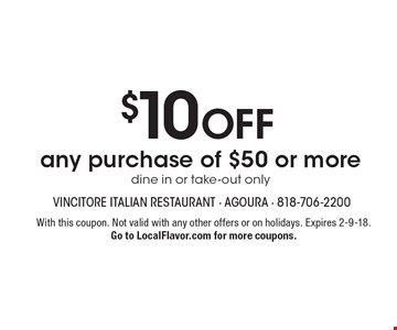 $10 OFF any purchase of $50 or more. Dine in or take-out only. With this coupon. Not valid with any other offers or on holidays. Expires 2-9-18. Go to LocalFlavor.com for more coupons.