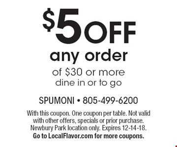$5 OFF any order of $30 or more dine in or to go. With this coupon. One coupon per table. Not valid with other offers, specials or prior purchase. Newbury Park location only. Expires 12-14-18.Go to LocalFlavor.com for more coupons.