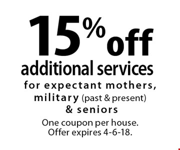 15% off additional services. For expectant mothers, military (past & present) & seniors. One coupon per house. Offer expires 4-6-18.