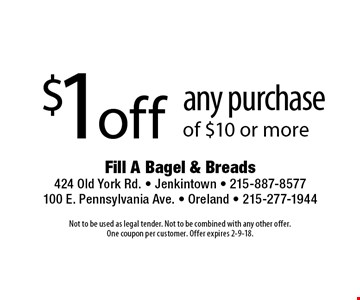 $1 off any purchase of $10 or more. Not to be used as legal tender. Not to be combined with any other offer. One coupon per customer. Offer expires 2-9-18.