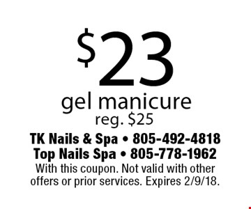 $23 gel manicure. Reg. $25. With this coupon. Not valid with other offers or prior services. Expires 2/9/18.