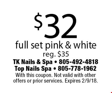 $32 full set pink & white. Reg. $35. With this coupon. Not valid with other offers or prior services. Expires 2/9/18.