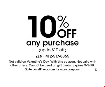 10% OFF any purchase (up to $10 off). Not valid on Valentine's Day. With this coupon. Not valid with other offers. Cannot be used on gift cards. Expires 3-9-18. Go to LocalFlavor.com for more coupons. K