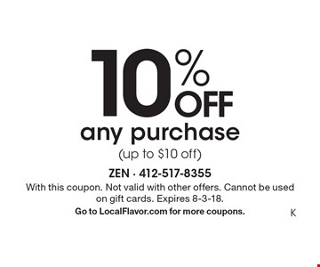 10% OFF any purchase (up to $10 off). With this coupon. Not valid with other offers. Cannot be used on gift cards. Expires 8-3-18. Go to LocalFlavor.com for more coupons. K