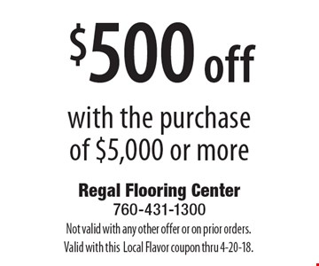 $500 off with the purchase of $5,000 or more. Not valid with any other offer or on prior orders.Valid with this. Local Flavor coupon thru 4-20-18.